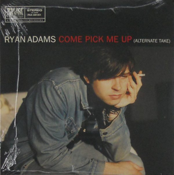 "ADAMS, RYAN come pick me up 7"" inch"