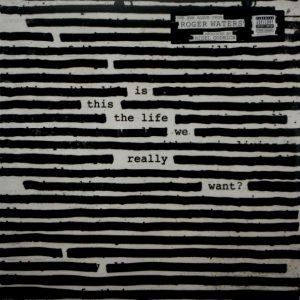 PINK FLOYD (ROGER WATERS) is this the life we really want? LP