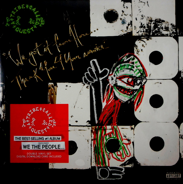 A TRIBE CALLED QUEST we got it from here….thank you 4 your service LP