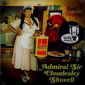 ADMIRAL SIR CLOUDESLEY SHOVELL keep it greasy! LP