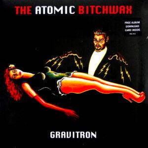 ATOMIC BITCHWAX, THE gravitron LP