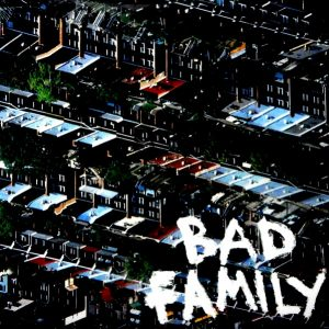 BAD FAMILY bad family LP