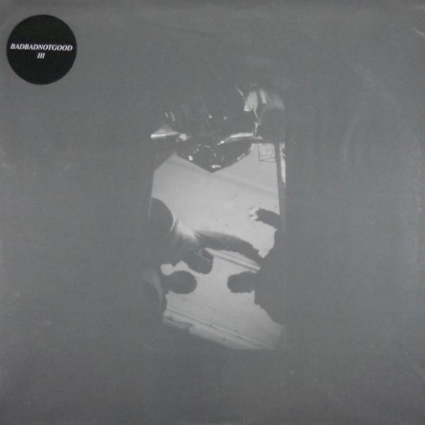 BADBADNOTGOOD III LP