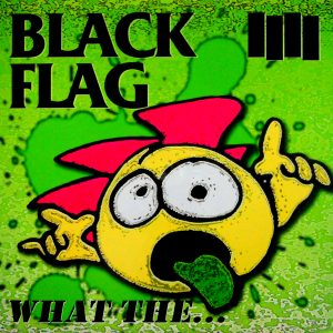 BLACK FLAG what the….. LP