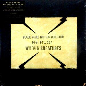 BLACK REBEL MOTORCYCLE CLUB wrong creatures LP