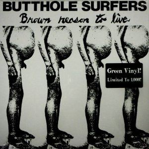 BUTTHOLE SURFERS brown reason to live LP