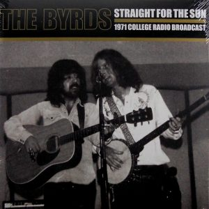 BYRDS, THE straight for the sun