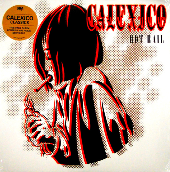 CALEXICO hot rail LP