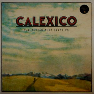 CALEXICO the thread that keeps us LP