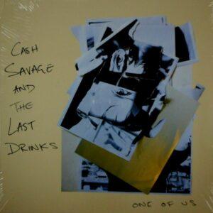 SAVAGE, CASH & THE LAST DRINKS one of us LP