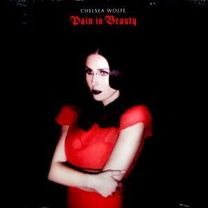 chelsea wolfe pain is beauty lp