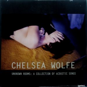 chelsea wolfe unknown rooms lp