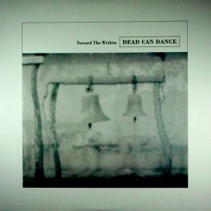 DEAD CAN DANCE toward the within LP