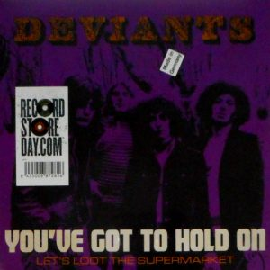 DEVIANTS, THE you've got to hold on 7""