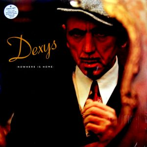 DEXYS nowhere is home LP