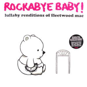 ROCKABYE BABY lullaby renditions of Fleetwood Mac LP