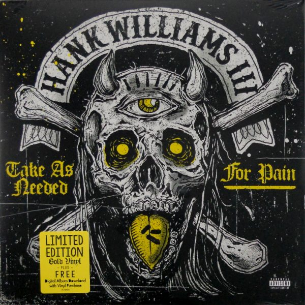 WILLIAMS, HANK III take as needed for pain LP