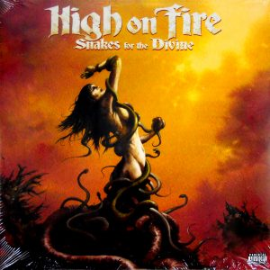 HIGH ON FIRE snakes for the divine LP