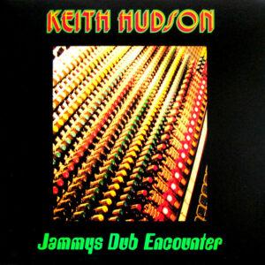 HUDSON, KEITH jammys dub encounter LP