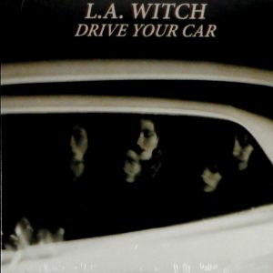 """L.A. WITCH drive your car 7"""""""