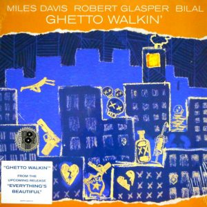 DAVIS, MILES & ROBERT GLASPER ghetto walkin' 12""