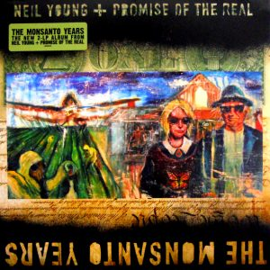 YOUNG, NEIL & PROMISE OF THE REAL the monsanto years LP