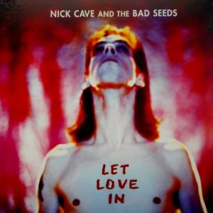 CAVE, NICK & THE BAD SEEDS let love in LP