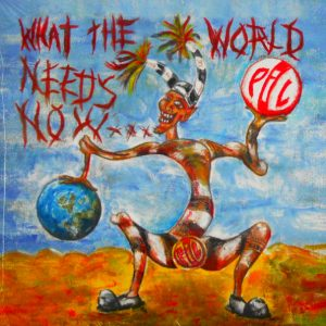 PUBLIC IMAGE LTD what the world needs now LP