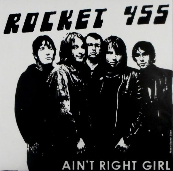 "ROCKET 455 ain't right girl 7"""
