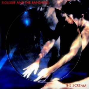 SIOUXSIE AND THE BANSHEES the scream - picture disc LP