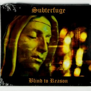SUBTERFUGE blind to reason CD