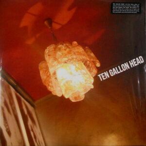 TEN GALLON HEAD ten gallon head LP