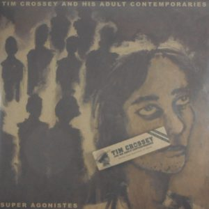 CROSSEY, TIM & HIS ADULT CONTEMPORARIES super agonistes LP