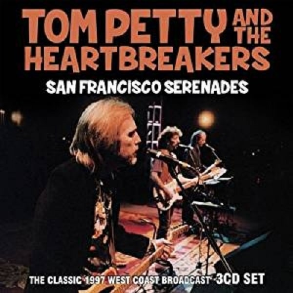 PETTY, TOM & THE HEARTBREAKERS san francisco serenades C