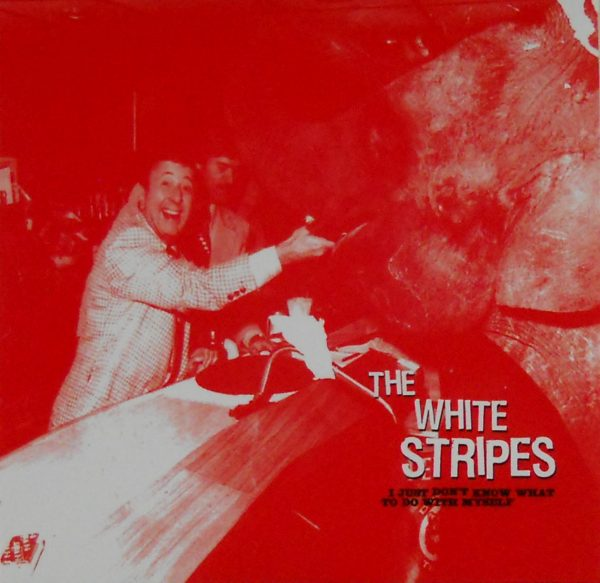 """WHITE STRIPES, THE I just don't know what to do with myself 7"""" inch"""