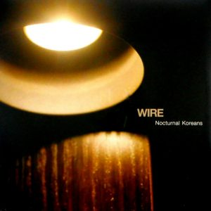 WIRE nocturnal koreans LP