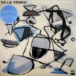 YO LA TENGO stuff like that there LP
